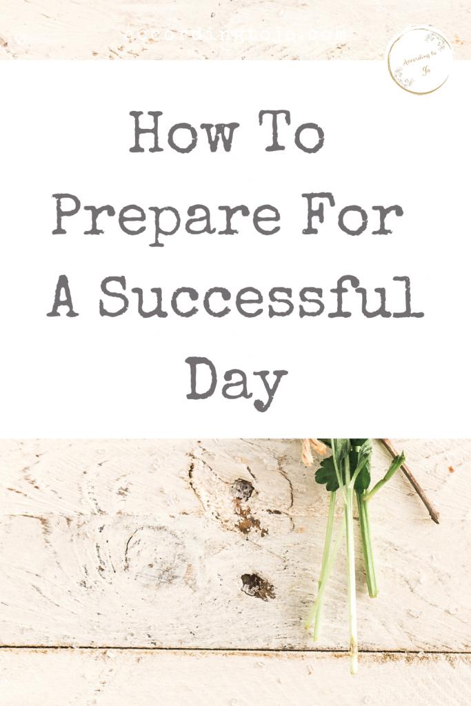 prepare for a successful day pin - accordingtojo.com
